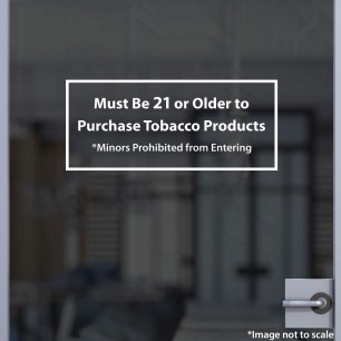 Must be 21 or Older to Purchase Tobacco Decal