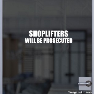 Shoplifters Will Be Prosecuted Decal